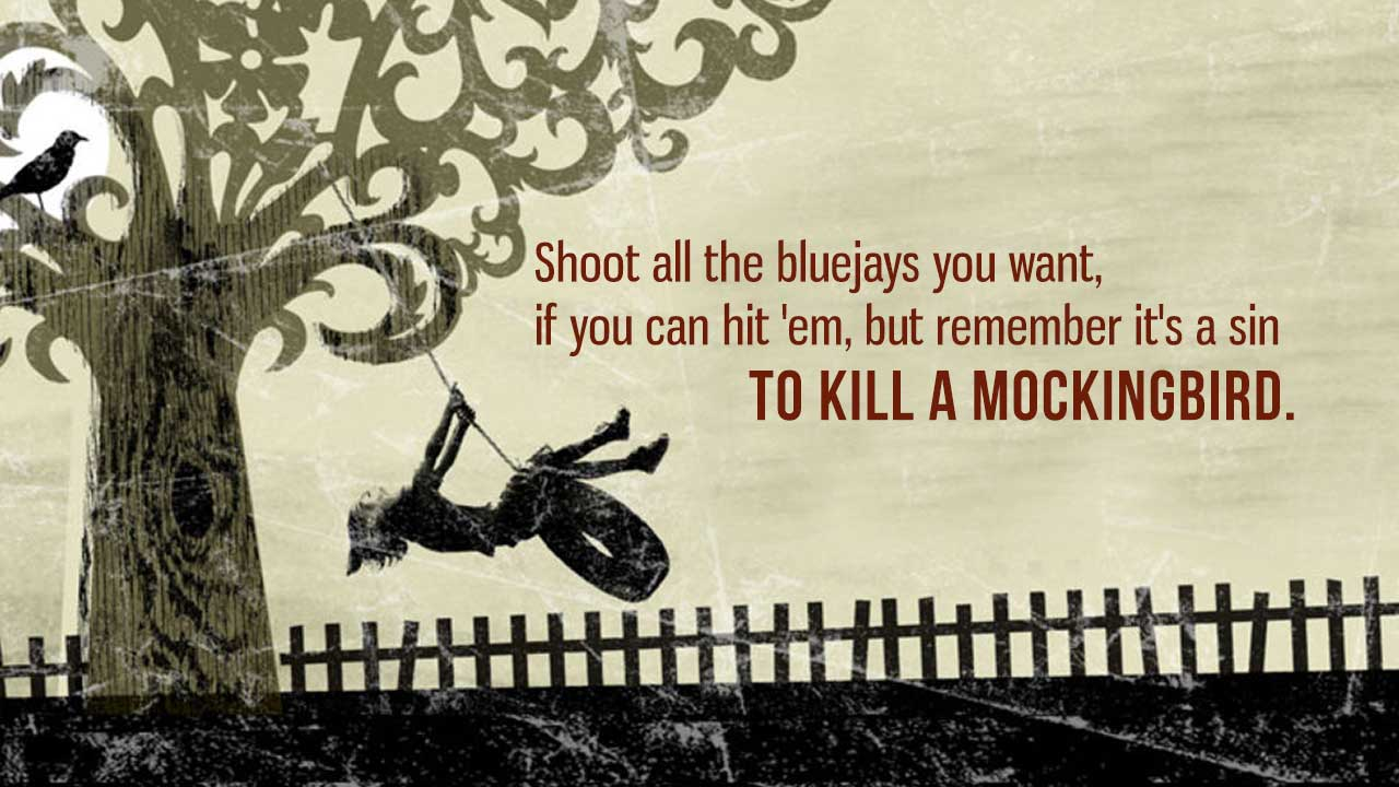 pick a quote from the book to kill a mockingbird essay To kill a mockingbird is a book written by harper lee  lee, literature essays,  quiz questions, major themes, characters, and a f  quotation  his history is  there and he chose to see the good in most everybody, except.