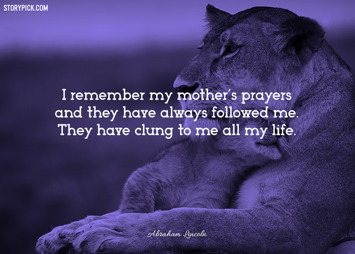 15 Quotes That Appreciate The Unconditional Love A Mother Has For