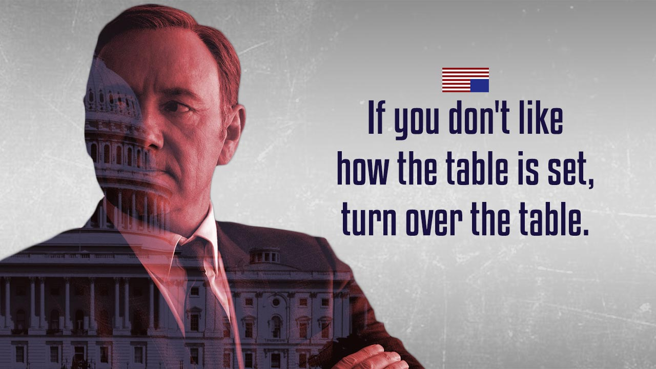 House Of Cards Quotes 18 Quotes From House Of Cards That Capture The Ruthless Truths Of .