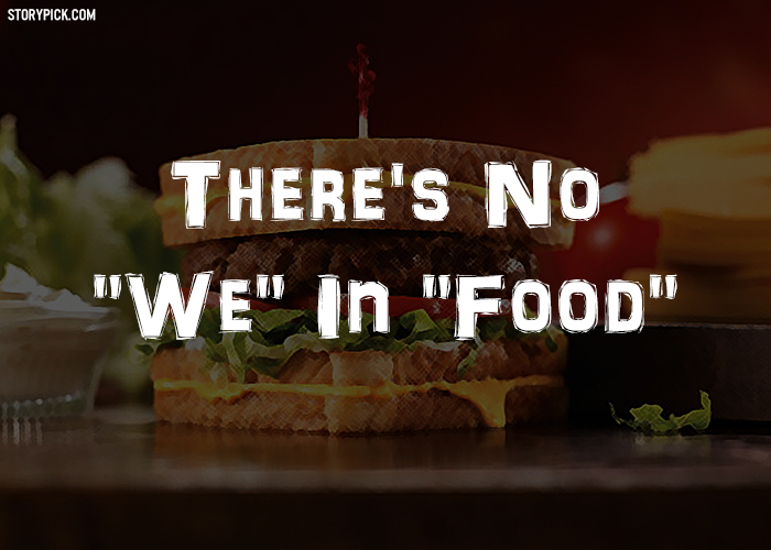 15 Quotes For People Who Are Madly In Love With Food