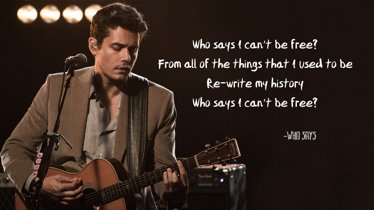 John Mayer Quotes 20 Beautiful Lines From John Mayer's Songs That Will Make You Feel  John Mayer Quotes