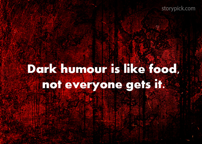 15 Dark Humor Jokes For Those Who Are Twisted Enough