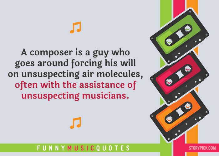 15 Funny Music Quotes That Every Music Fanatic Will Relate To On All