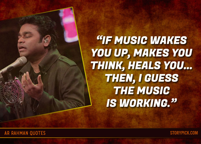 13 Quotes By Ar Rahman That Will Fire Up The Musical Spirit Within You