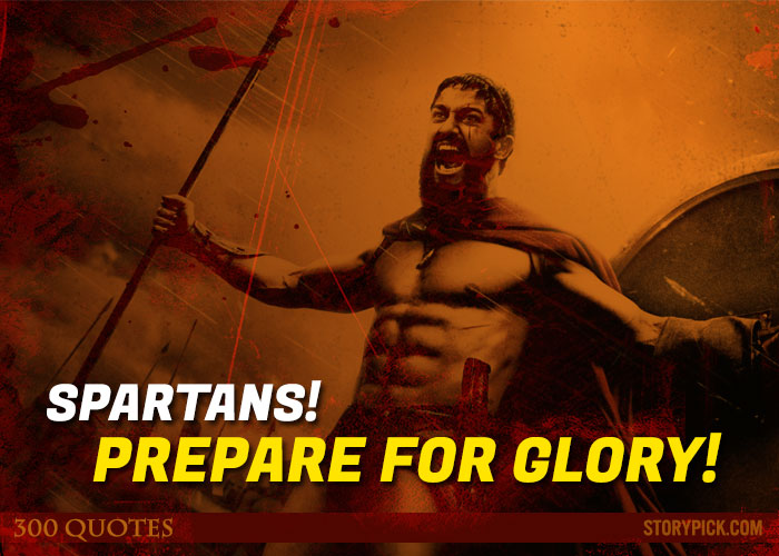 Quotes 300 Best 12 Powerful Quotes From '300' Which Will Ignite The Fire Of War