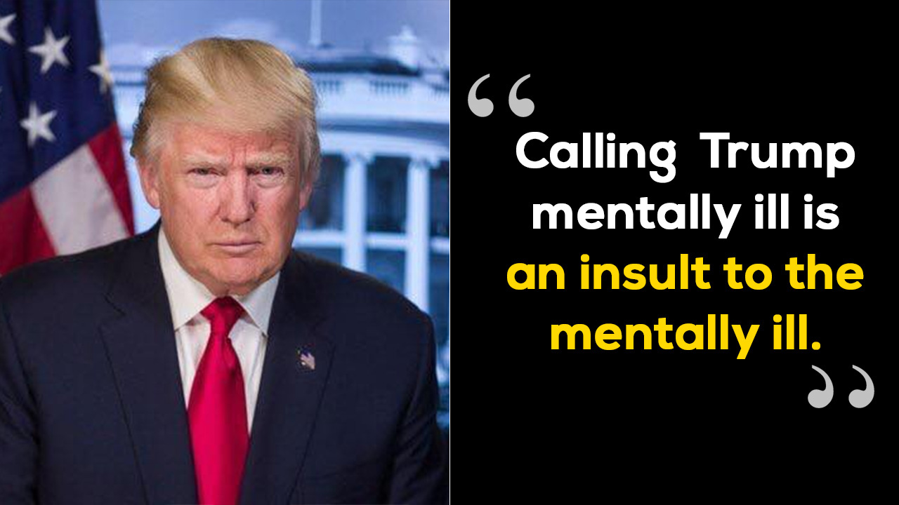 u0026quot trump is incapable of being a president  u0026quot  psychiatrists write to an american daily