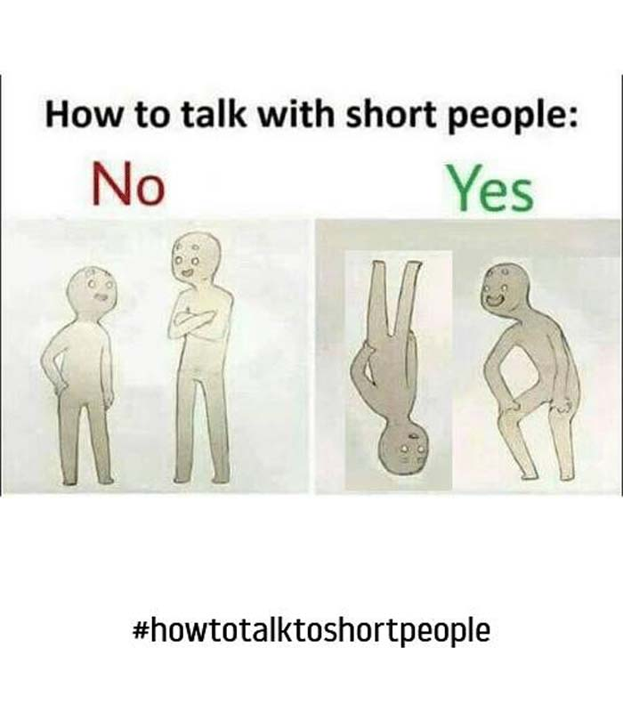 What Is Correct Way To Talk About >> How To Talk To Short People These 14 Comics Are Too Damn Funny