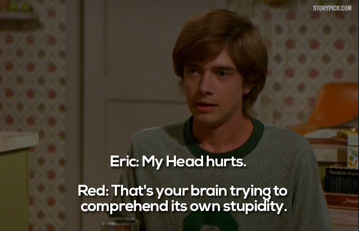 15 Quotes From That 70s Show Which Prove That Teenage Was