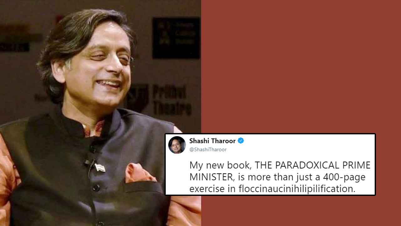 Shashi Tharoor S New Word Floccinaucinihilipilification Isn T A Fluke